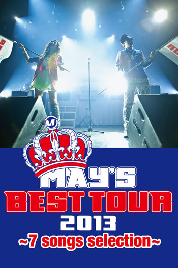 MAY'S BEST TOUR 2013 ~7 songs selection~