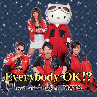 Everybody OK!?/one's wishes-D feat. MAY'S