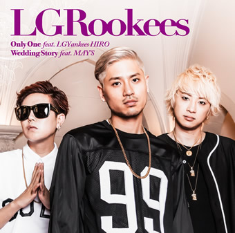 Only One feat. LGYankees HIRO/Wedding Story feat. MAY'S/LGRookees